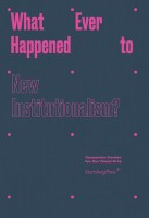 http://p-u-n-c-h.ro/files/gimgs/th-1_Whatever-Happened-to-New-Instituationalism_cover_364_v2.jpg