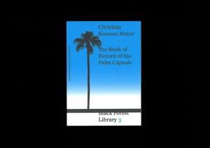 https://p-u-n-c-h.ro/files/gimgs/th-1823_christian-kosmas-mayer-the-book-of-record-of-the-palm-capsule-1-mark-pezinger-books-design-astrid-seme-S.jpg