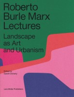 https://p-u-n-c-h.ro/files/gimgs/th-1_9783037783795_roberto_burle_marx_lectures_landscape_as_art_and_urbanism_gareth_doherty_500_v2.jpg