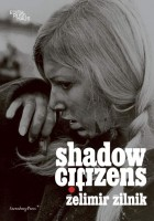 https://p-u-n-c-h.ro/files/gimgs/th-1_Zilnik_Zelimir_Shadow-Citizens_cover_EN-600x857_v2.jpg
