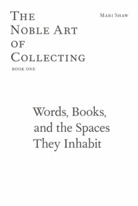 https://p-u-n-c-h.ro/files/gimgs/th-941_Shaw_Words-Books-Spaces_NobleArtofCollecting_cover364.jpg
